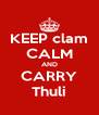 KEEP clam CALM AND CARRY Thuli - Personalised Poster A4 size