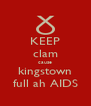 KEEP clam cause kingstown full ah AIDS - Personalised Poster A4 size