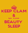 KEEP CLAM & GET YOUR BEAUTY  SLEEP - Personalised Poster A4 size