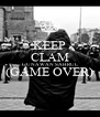 KEEP CLAM GUNAWAN SAHRUL (GAME OVER)  - Personalised Poster A4 size