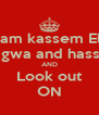 KEEP Clam kassem Elmawas  Nagwa and hassan AND Look out ON - Personalised Poster A4 size
