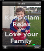 Keep clam Relax AND Love your Family  - Personalised Poster A4 size