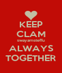 KEEP CLAM swayamsteffu ALWAYS TOGETHER - Personalised Poster A4 size