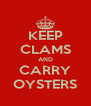 KEEP CLAMS AND CARRY OYSTERS - Personalised Poster A4 size