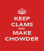 KEEP CLAMS AND MAKE CHOWDER - Personalised Poster A4 size