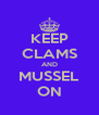 KEEP CLAMS AND MUSSEL ON - Personalised Poster A4 size