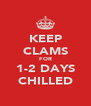 KEEP CLAMS FOR 1-2 DAYS CHILLED - Personalised Poster A4 size