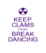KEEP CLAMS FROM BREAK DANCING - Personalised Poster A4 size