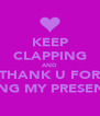 KEEP CLAPPING AND THANK U FOR WATCHING MY PRESENTATION - Personalised Poster A4 size