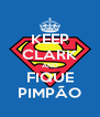 KEEP CLARK AND FIQUE PIMPÃO - Personalised Poster A4 size