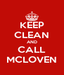 KEEP CLEAN AND CALL MCLOVEN - Personalised Poster A4 size