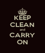 KEEP CLEAN and CARRY ON - Personalised Poster A4 size