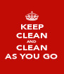KEEP CLEAN AND CLEAN AS YOU GO - Personalised Poster A4 size