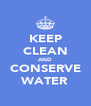 KEEP CLEAN AND CONSERVE WATER - Personalised Poster A4 size