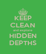 KEEP CLEAN and explore HIDDEN DEPTHS - Personalised Poster A4 size