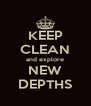 KEEP CLEAN and explore NEW DEPTHS - Personalised Poster A4 size