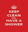 KEEP CLEAN AND HAVE A SHOWER - Personalised Poster A4 size