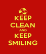 KEEP CLEAN AND KEEP SMILING - Personalised Poster A4 size