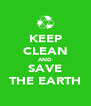 KEEP CLEAN AND SAVE THE EARTH - Personalised Poster A4 size