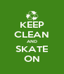 KEEP CLEAN AND SKATE ON - Personalised Poster A4 size
