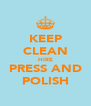 KEEP CLEAN HIRE PRESS AND POLISH - Personalised Poster A4 size