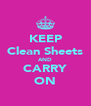 KEEP Clean Sheets AND CARRY ON - Personalised Poster A4 size