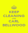 KEEP CLEANING LIKE CARL BELLWOOD - Personalised Poster A4 size
