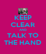 KEEP CLEAR AND TALK TO THE HAND - Personalised Poster A4 size