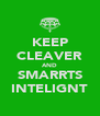 KEEP CLEAVER AND SMARRTS INTELIGNT - Personalised Poster A4 size