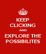 KEEP CLICKING AND EXPLORE THE POSSIBILITES - Personalised Poster A4 size