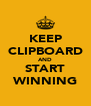 KEEP CLIPBOARD AND START WINNING - Personalised Poster A4 size