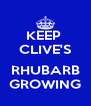 KEEP  CLIVE'S  RHUBARB GROWING - Personalised Poster A4 size