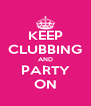 KEEP CLUBBING AND PARTY ON - Personalised Poster A4 size