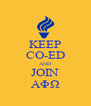 KEEP CO-ED AND JOIN AΦΩ - Personalised Poster A4 size