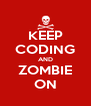 KEEP CODING AND ZOMBIE ON - Personalised Poster A4 size