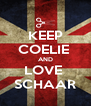 KEEP COELIE  AND LOVE  SCHAAR - Personalised Poster A4 size