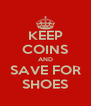 KEEP COINS AND SAVE FOR SHOES - Personalised Poster A4 size