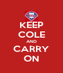 KEEP COLE AND CARRY ON - Personalised Poster A4 size