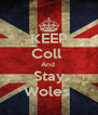 KEEP Coll  And  Stay Woles  - Personalised Poster A4 size