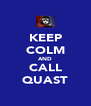 KEEP COLM AND CALL QUAST - Personalised Poster A4 size
