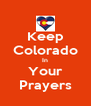 Keep Colorado In Your Prayers - Personalised Poster A4 size