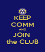 KEEP COMM AND JOIN  the CLUB - Personalised Poster A4 size