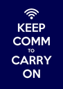 KEEP COMM TO CARRY ON - Personalised Poster A4 size