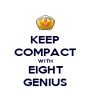KEEP COMPACT WITH EIGHT GENIUS - Personalised Poster A4 size