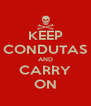 KEEP CONDUTAS AND CARRY ON - Personalised Poster A4 size