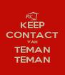 KEEP CONTACT YAH TEMAN TEMAN - Personalised Poster A4 size