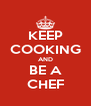 KEEP COOKING AND BE A CHEF - Personalised Poster A4 size