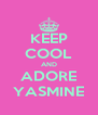 KEEP COOL AND ADORE YASMINE - Personalised Poster A4 size