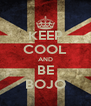 KEEP COOL AND BE BOJO - Personalised Poster A4 size