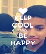 KEEP COOL AND BE HAPPY - Personalised Poster A4 size